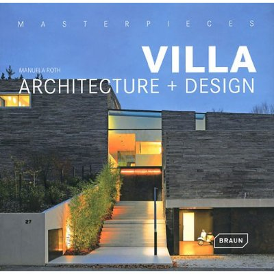 Masterpieces Villa  Architecture + Design