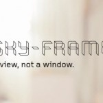 Sky-Frame - a view, not a window