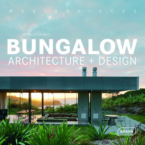 Masterpieces: Bungalow Architecture + Design  - Haus L
