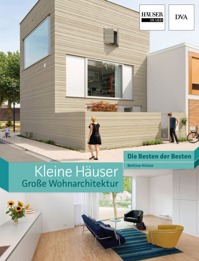 Kleine Häuser - große Wohnarchitektur