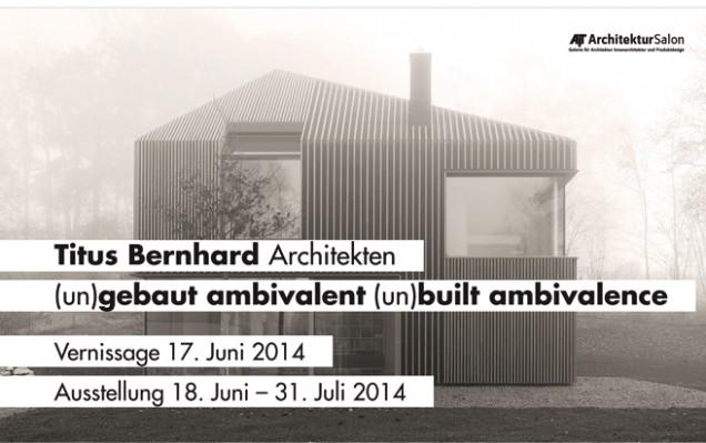 (un)gebaut ambivalent demnächst in den AIT Architektursalons in Köln und Hamburg