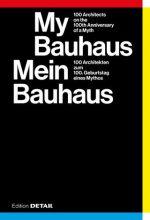Mein Bauhaus - 100 Architekten zum 100. Geburtstag